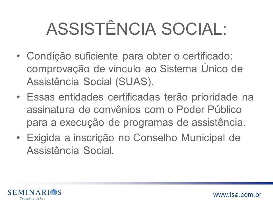 ASSISTÊNCIA SOCIAL: Condição suficiente para obter o certificado: comprovação de vínculo ao Sistema Único de Assistência Social (SUAS).