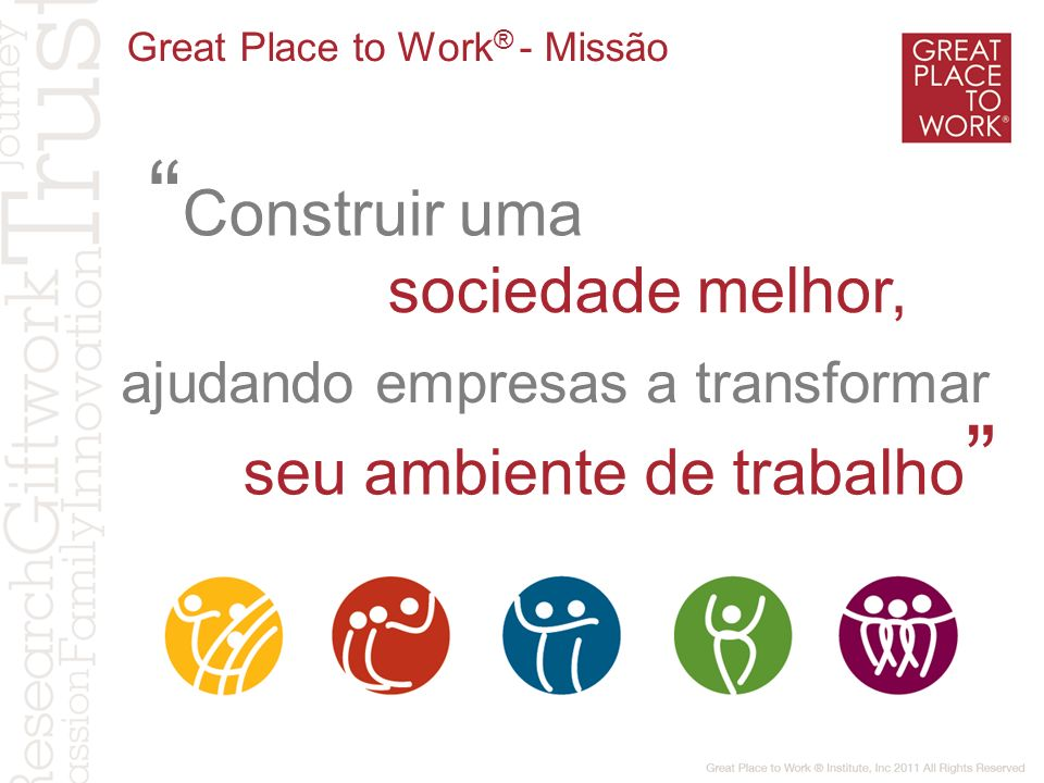Great Place to Work® - Missão
