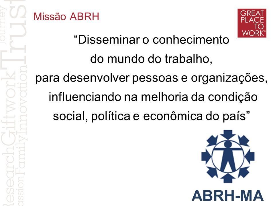 ABRH-MA Disseminar o conhecimento do mundo do trabalho,