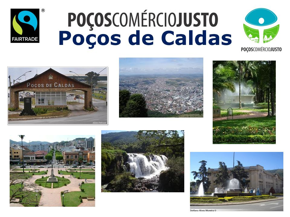 Poços de Caldas This is the slide format used during the campaign for presentations and workshops.