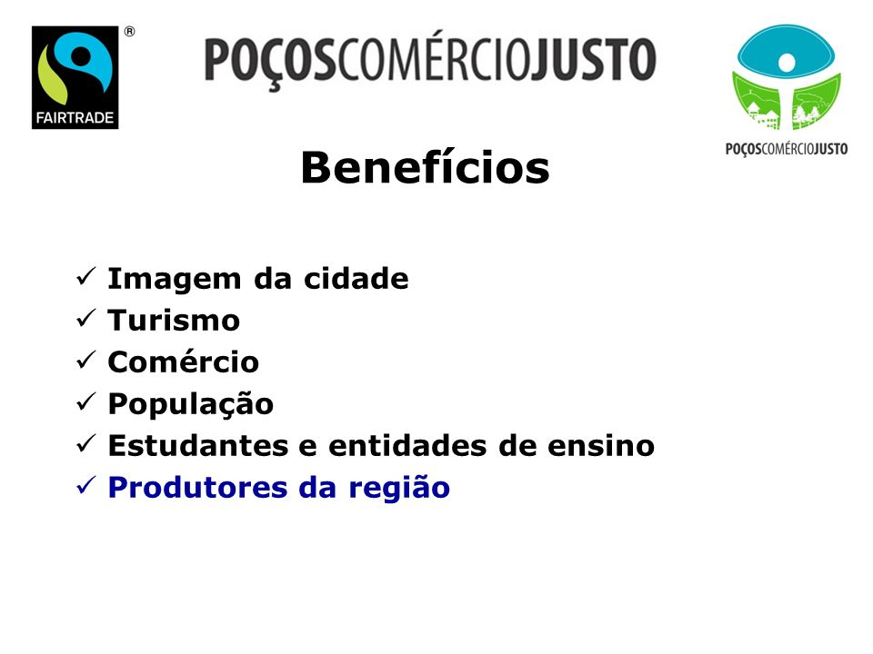 Benefícios Imagem da cidade Turismo Comércio População