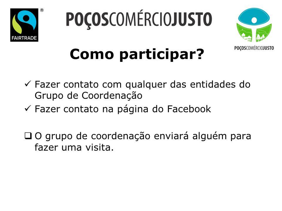 Como participar Fazer contato com qualquer das entidades do Grupo de Coordenação. Fazer contato na página do Facebook.