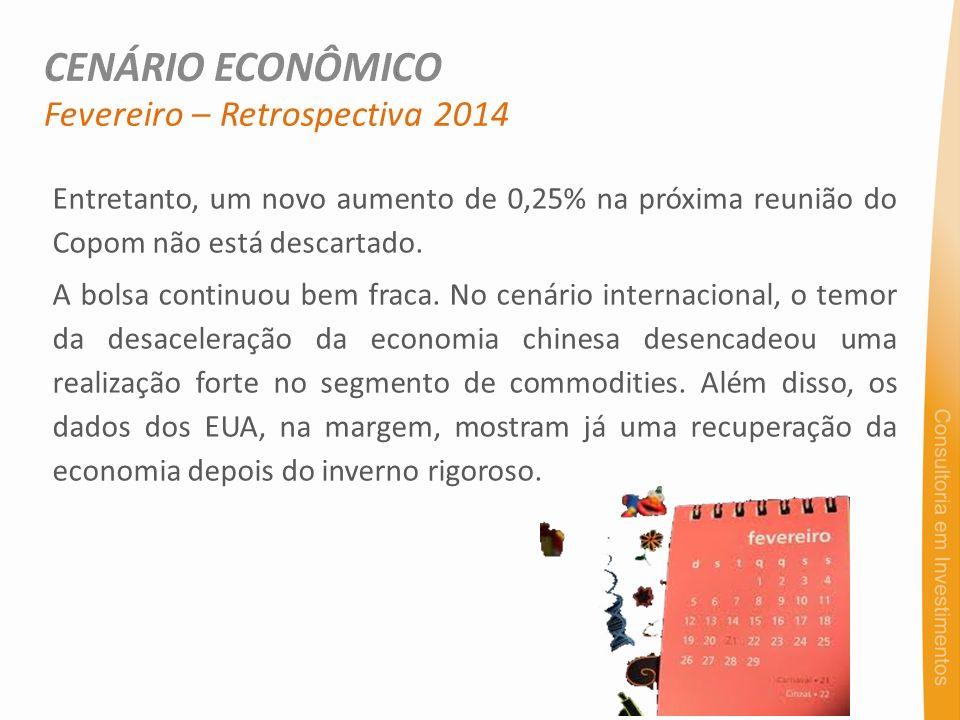 CENÁRIO ECONÔMICO Fevereiro – Retrospectiva 2014