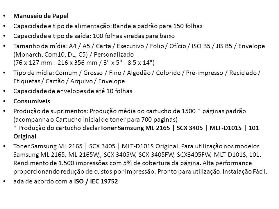 Manuseio de Papel Capacidade e tipo de alimentação: Bandeja padrão para 150 folhas. Capacidade e tipo de saída: 100 folhas viradas para baixo.