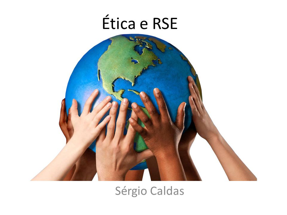 Ética e RSE Sérgio Caldas