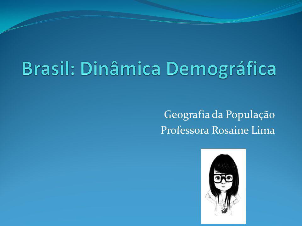 Brasil: Dinâmica Demográfica
