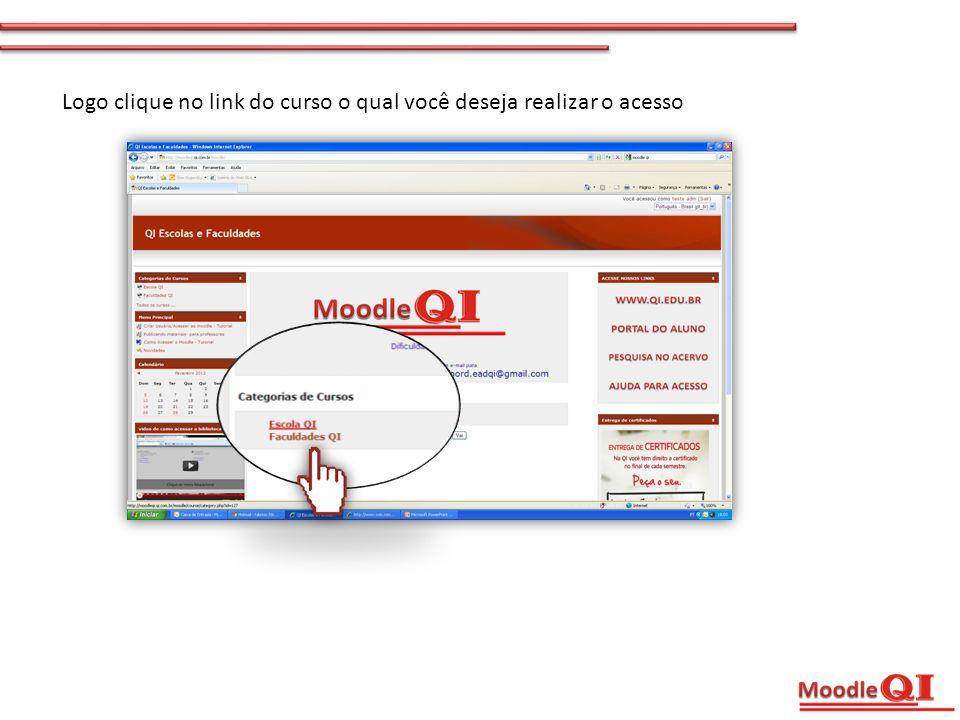 Logo clique no link do curso o qual você deseja realizar o acesso