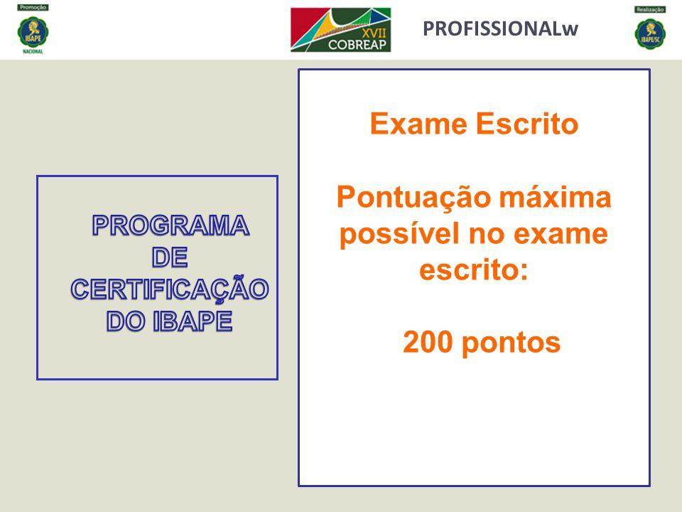 Exame Escrito Pontuação máxima possível no exame escrito: 200 pontos