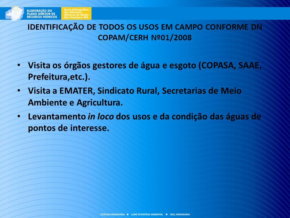 IDENTIFICAÇÃO DE TODOS OS USOS EM CAMPO CONFORME DN COPAM/CERH Nº01/2008