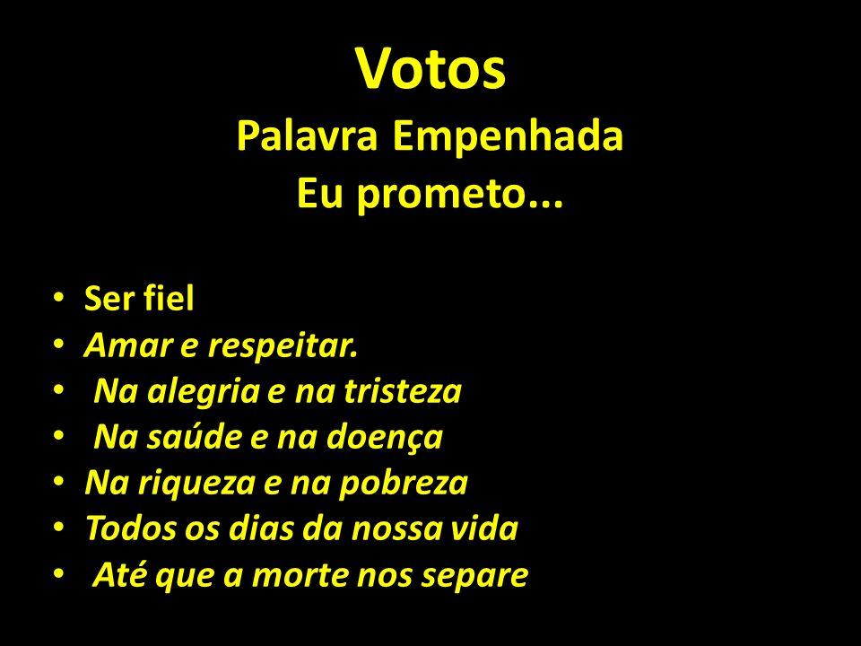 Votos Palavra Empenhada Eu prometo...