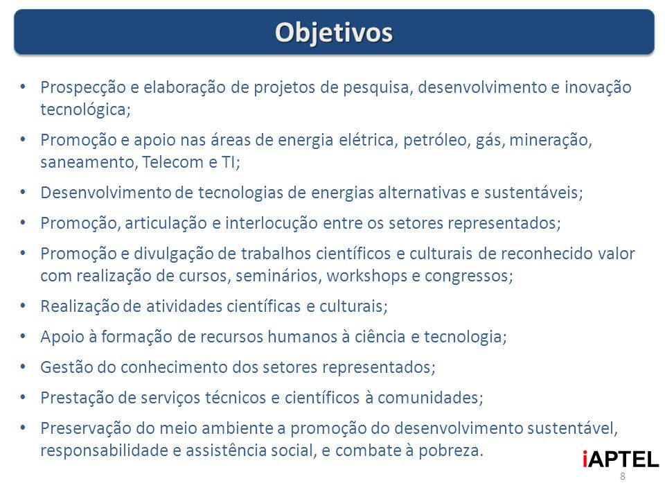 Objetivos Prospecção e elaboração de projetos de pesquisa, desenvolvimento e inovação tecnológica;
