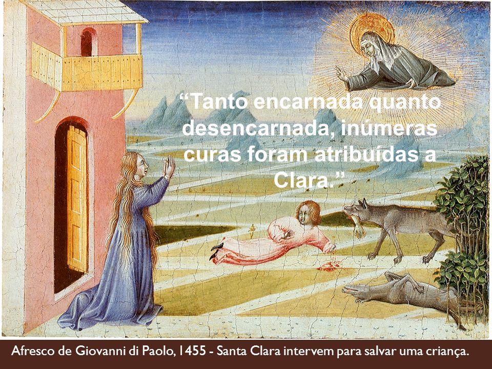 Tanto encarnada quanto desencarnada, inúmeras curas foram atribuídas a Clara.