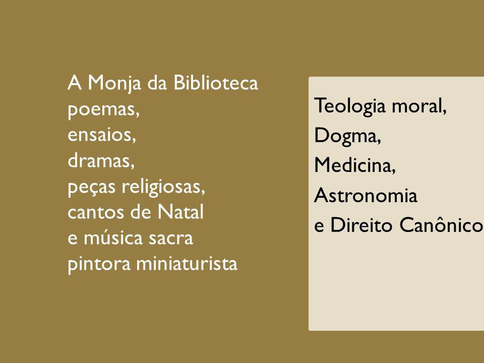 A Monja da Biblioteca poemas, ensaios, dramas, peças religiosas, cantos de Natal. e música sacra.