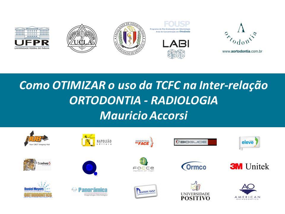 Como OTIMIZAR o uso da TCFC na Inter-relação ORTODONTIA - RADIOLOGIA