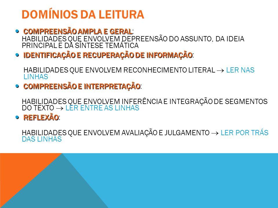 DOMÍNIOS DA LEITURA Compreensão ampla e geral: