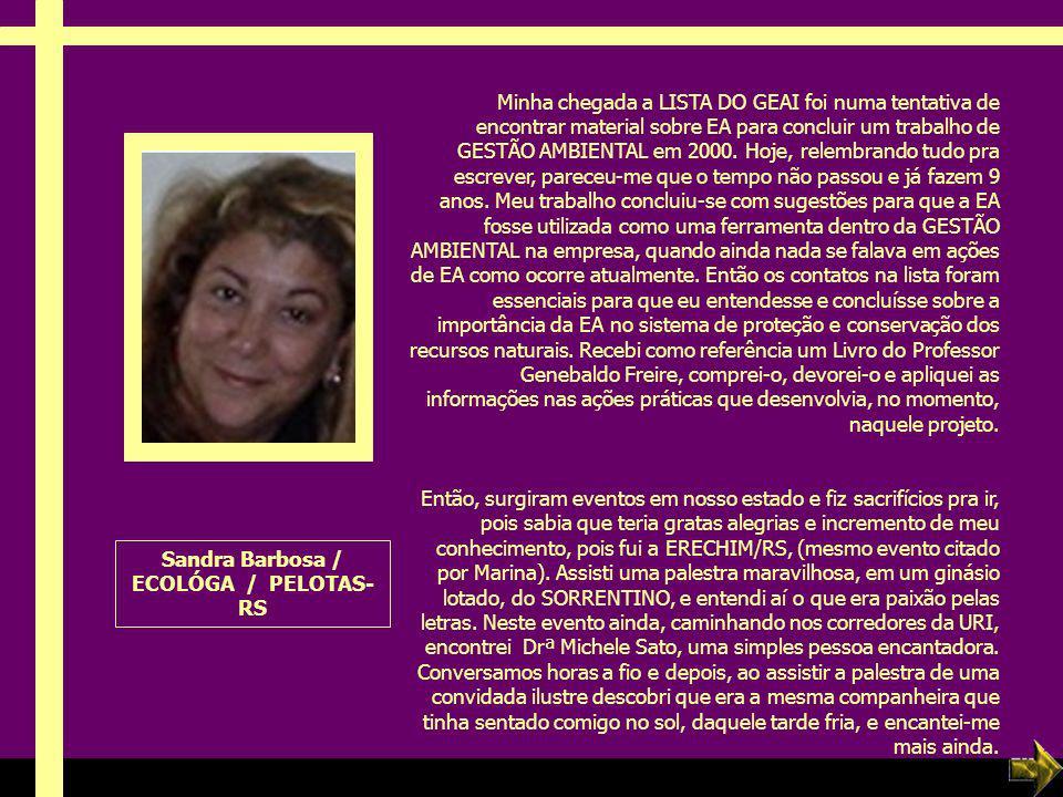 Sandra Barbosa / ECOLÓGA / PELOTAS- RS