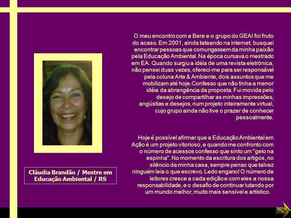 Cláudia Brandão / Mestre em Educação Ambiental / RS