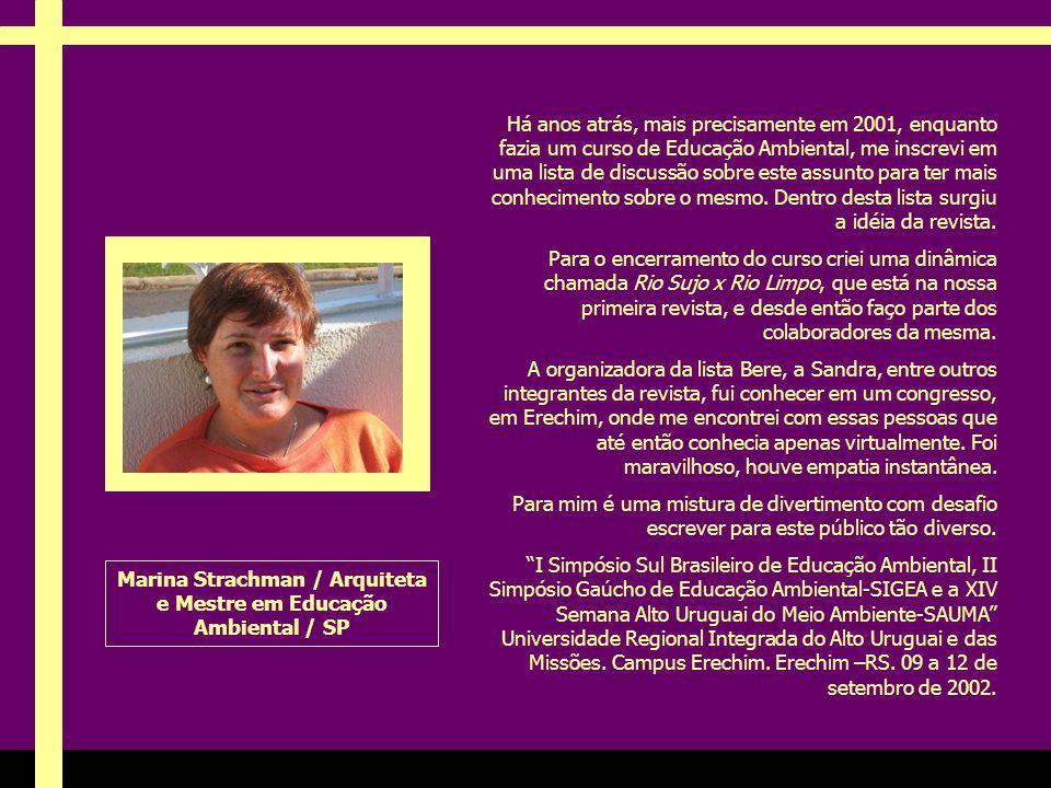 Marina Strachman / Arquiteta e Mestre em Educação Ambiental / SP