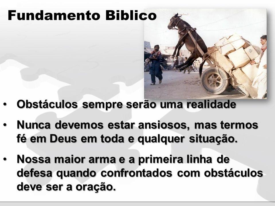 Fundamento Biblico Obstáculos sempre serão uma realidade