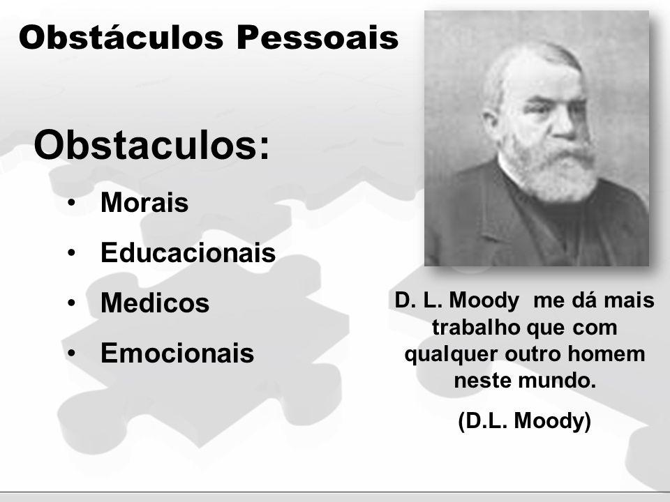 Obstaculos: Obstáculos Pessoais Morais Educacionais Medicos Emocionais
