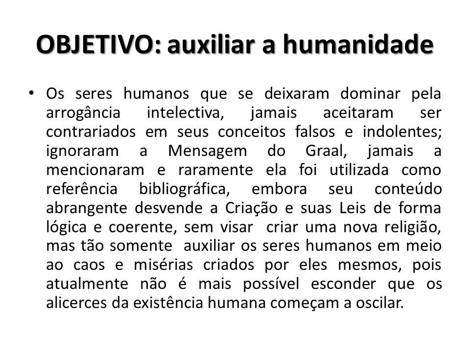 OBJETIVO: auxiliar a humanidade