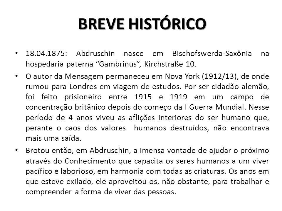 BREVE HISTÓRICO 18.04.1875: Abdruschin nasce em Bischofswerda-Saxônia na hospedaria paterna Gambrinus , Kirchstraße 10.