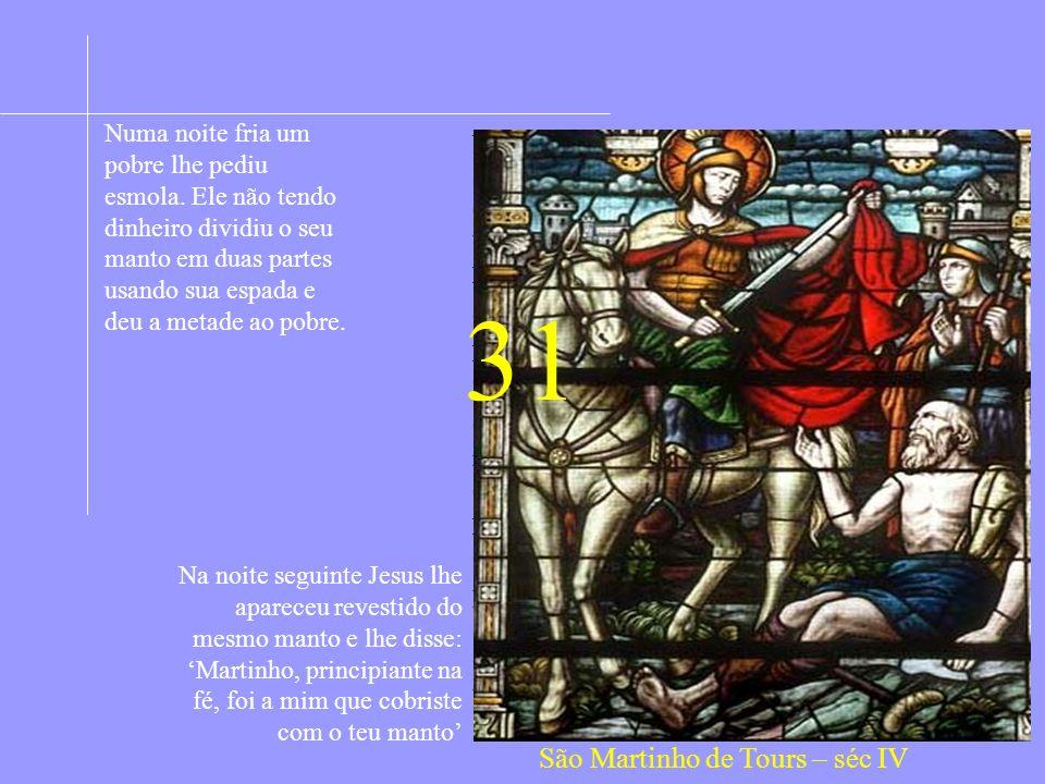 31 São Martinho de Tours – séc IV