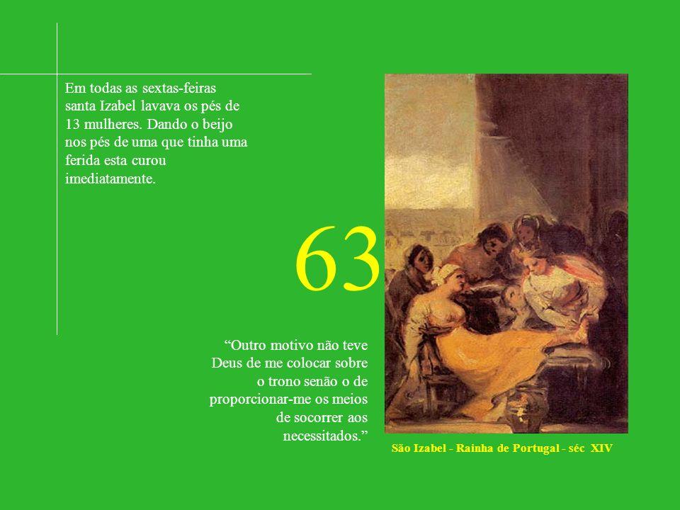 Em todas as sextas-feiras santa Izabel lavava os pés de 13 mulheres