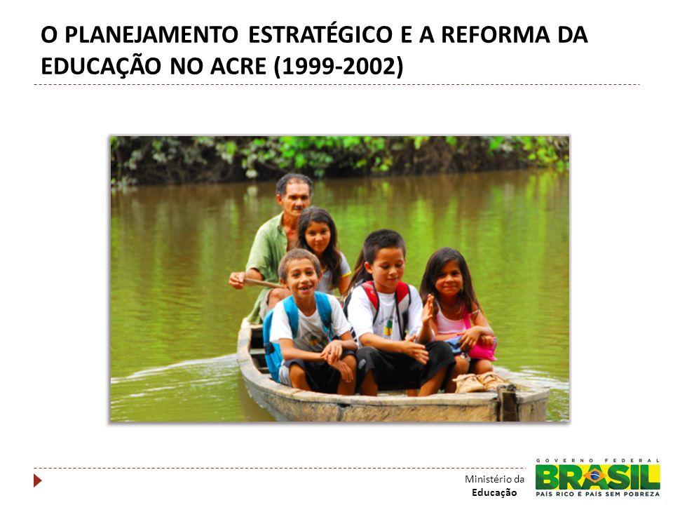 O PLANEJAMENTO ESTRATÉGICO E A REFORMA DA EDUCAÇÃO NO ACRE (1999-2002)