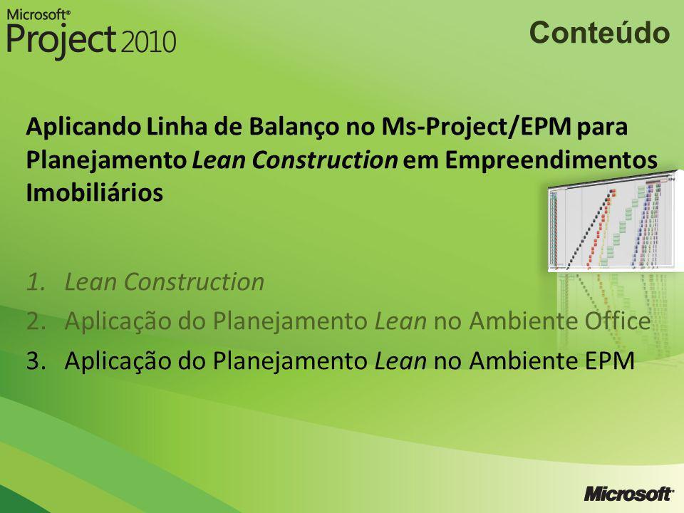 Conteúdo Aplicando Linha de Balanço no Ms-Project/EPM para Planejamento Lean Construction em Empreendimentos Imobiliários.
