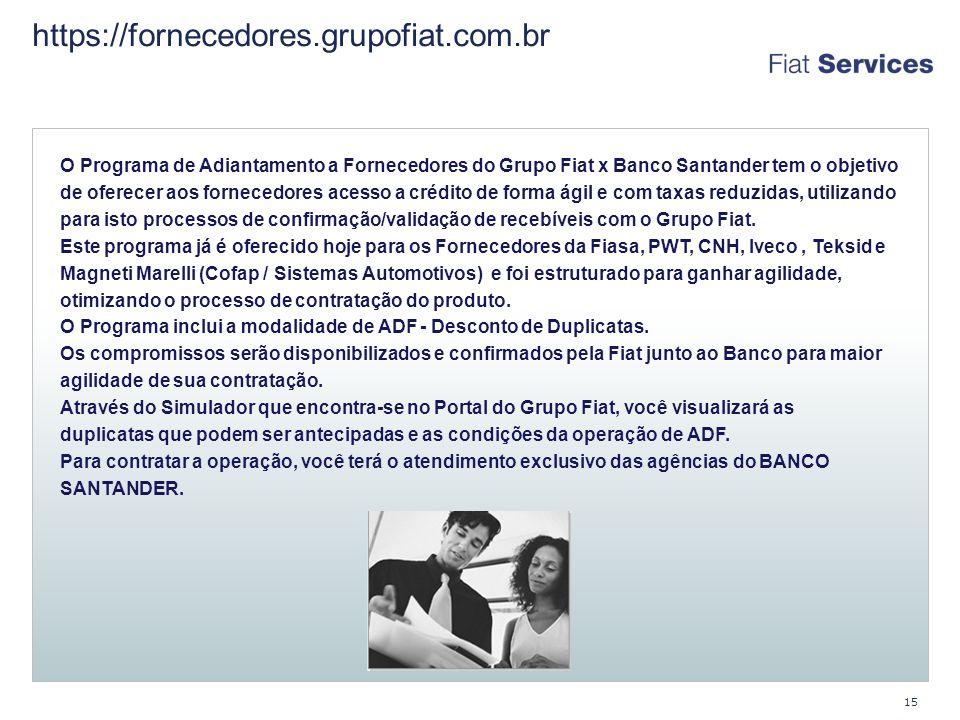 https://fornecedores.grupofiat.com.br O Programa de Adiantamento a Fornecedores do Grupo Fiat x Banco Santander tem o objetivo.