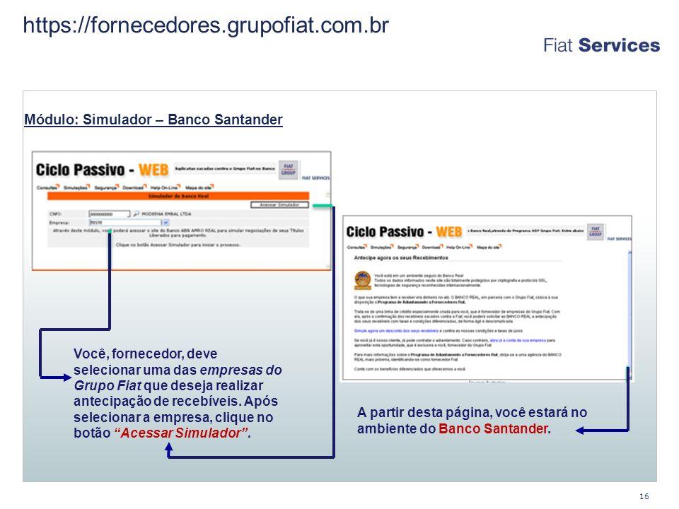 https://fornecedores.grupofiat.com.br Módulo: Simulador – Banco Santander.