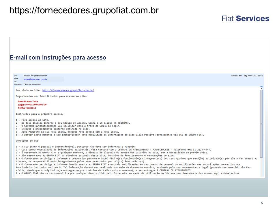 https://fornecedores.grupofiat.com.br E-mail com instruções para acesso