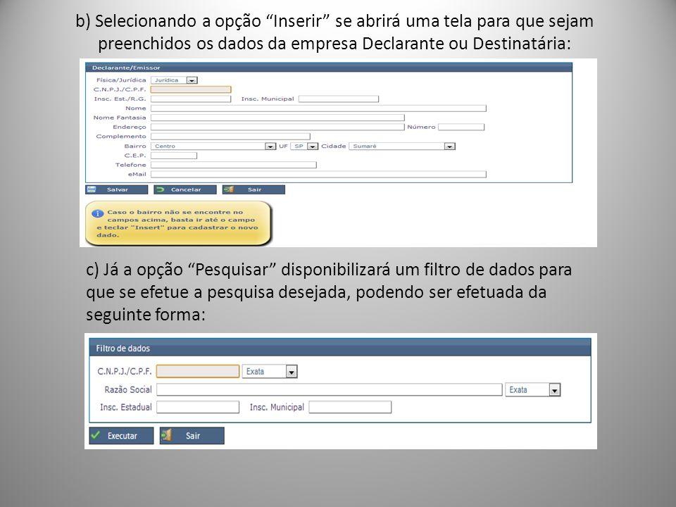 b) Selecionando a opção Inserir se abrirá uma tela para que sejam preenchidos os dados da empresa Declarante ou Destinatária:
