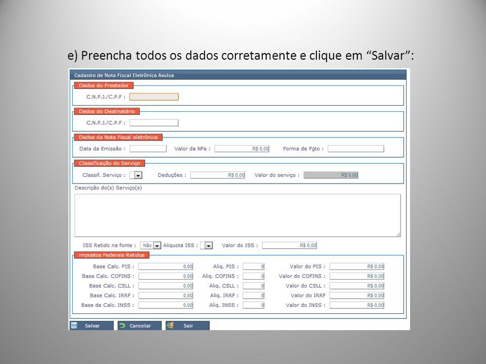 e) Preencha todos os dados corretamente e clique em Salvar :