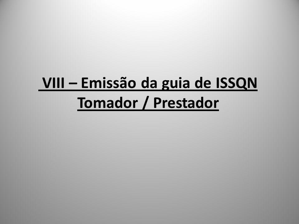 VIII – Emissão da guia de ISSQN Tomador / Prestador