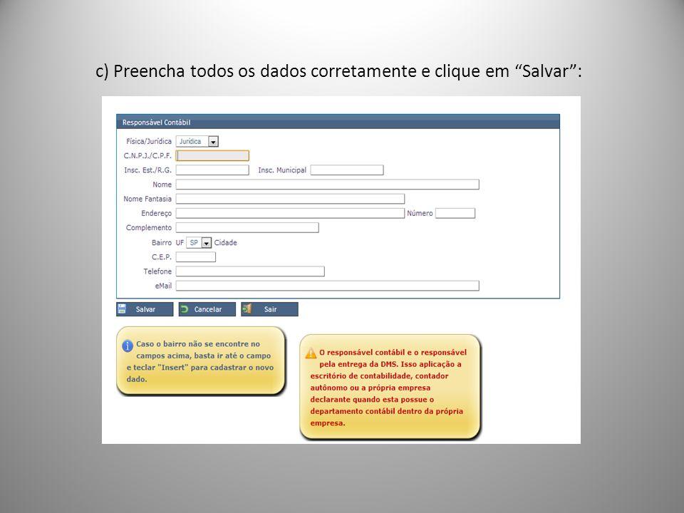 c) Preencha todos os dados corretamente e clique em Salvar :