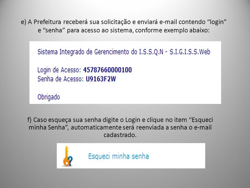 e) A Prefeitura receberá sua solicitação e enviará e-mail contendo login e senha para acesso ao sistema, conforme exemplo abaixo:
