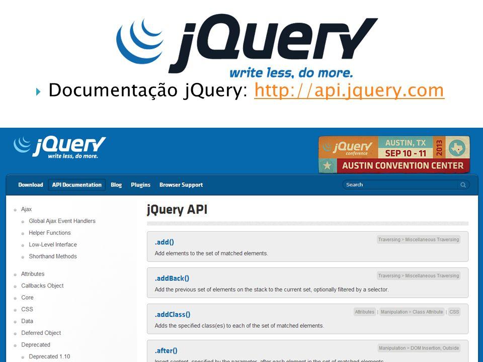 Documentação jQuery: http://api.jquery.com