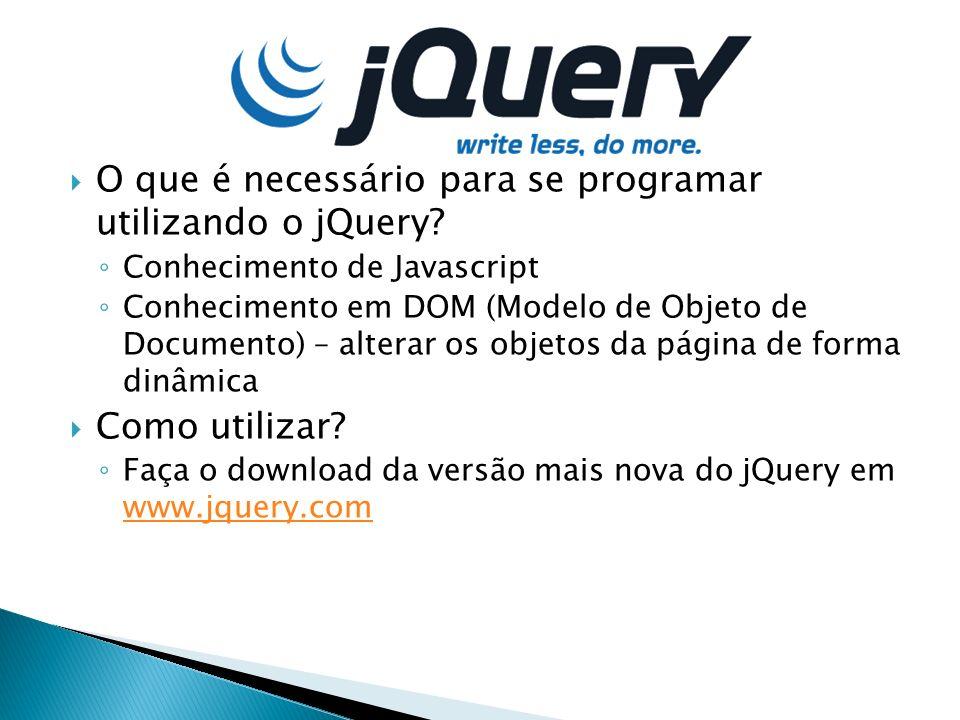 O que é necessário para se programar utilizando o jQuery