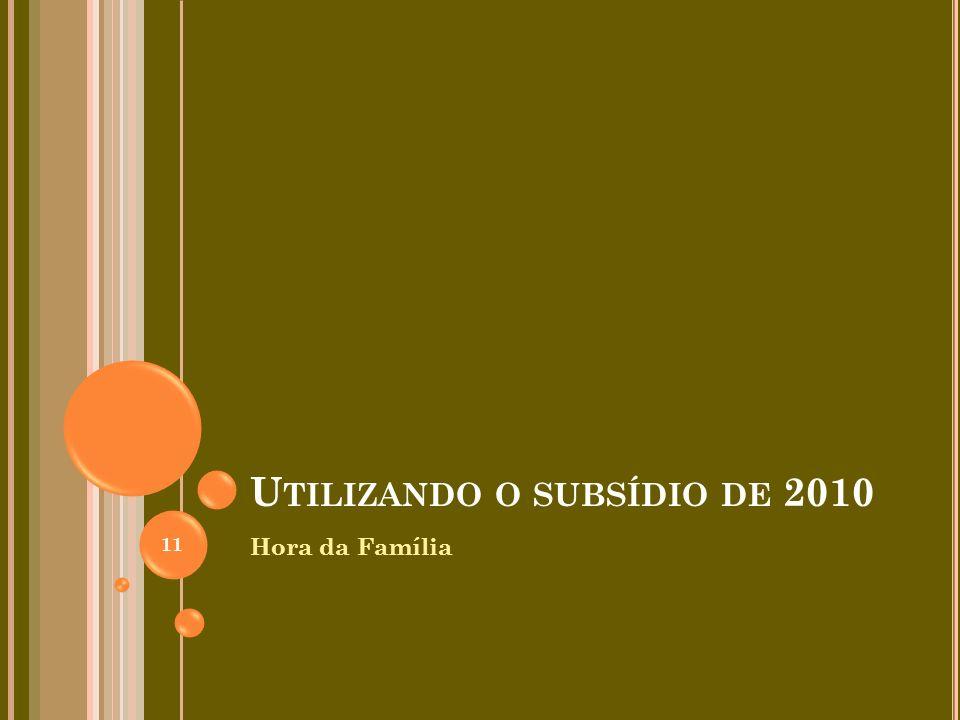 Utilizando o subsídio de 2010