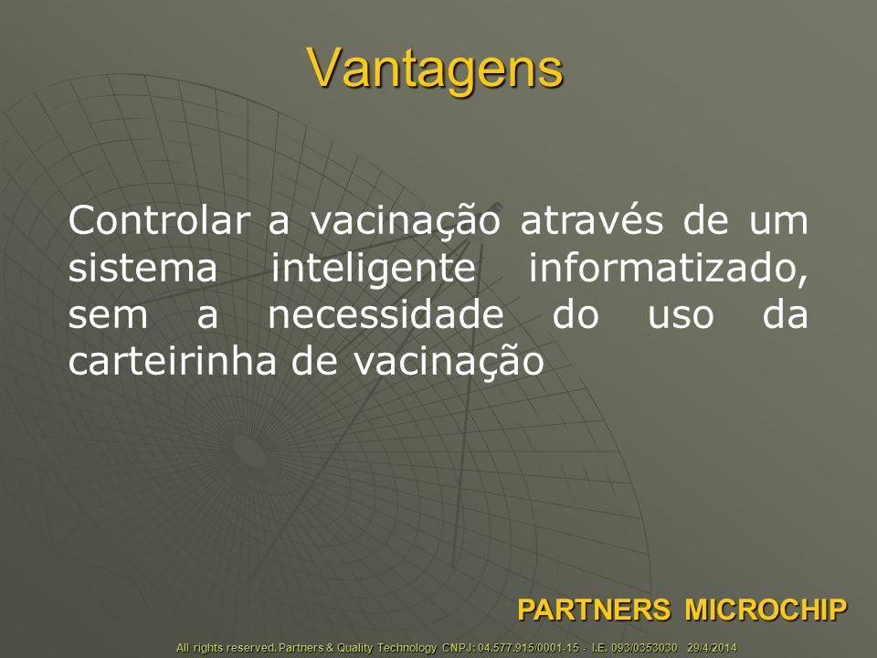 Vantagens Controlar a vacinação através de um sistema inteligente informatizado, sem a necessidade do uso da carteirinha de vacinação.