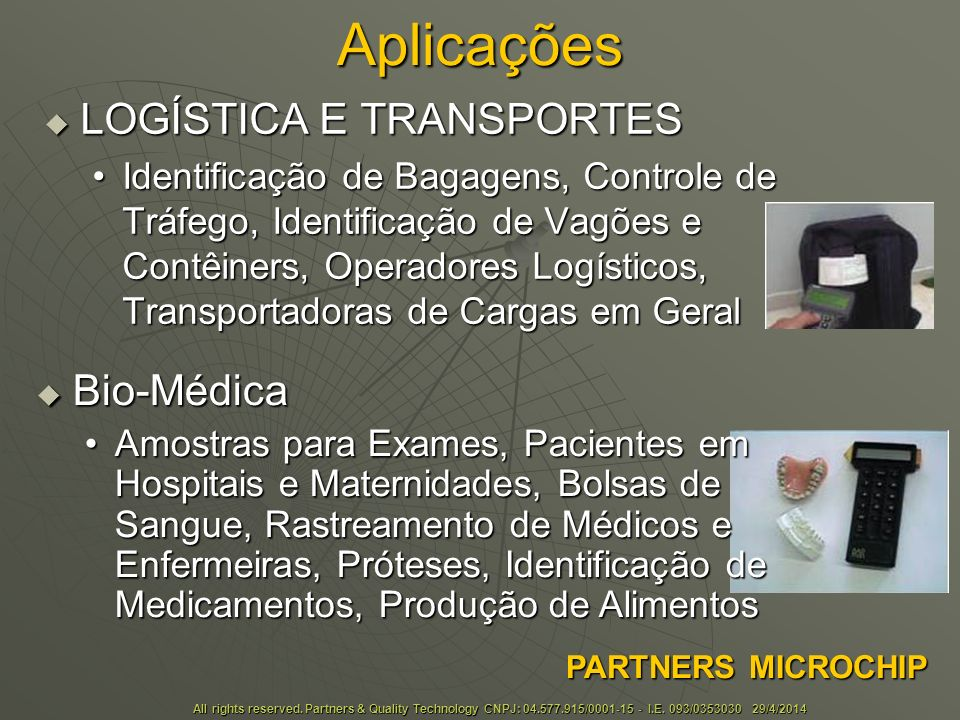 Aplicações LOGÍSTICA E TRANSPORTES Bio-Médica