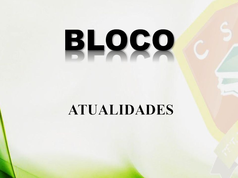 BLOCO ATUALIDADES