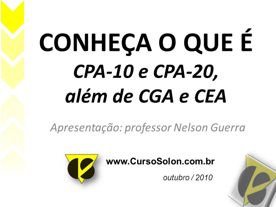 CONHEÇA O QUE É CPA-10 e CPA-20, além de CGA e CEA
