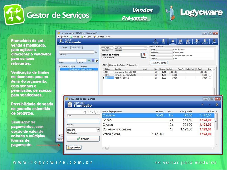 Gestor de Serviços Vendas Pré-venda www.logycware.com.br