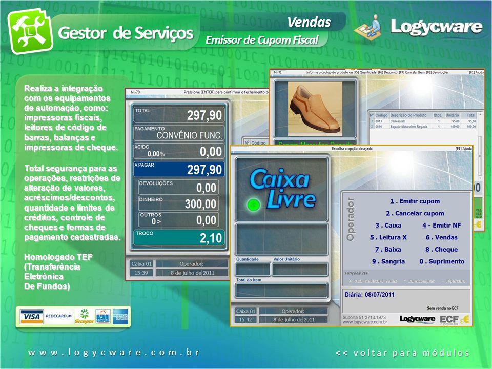 Gestor de Serviços Vendas Emissor de Cupom Fiscal www.logycware.com.br
