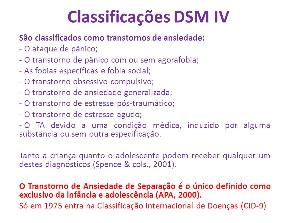 Classificações DSM IV São classificados como transtornos de ansiedade: