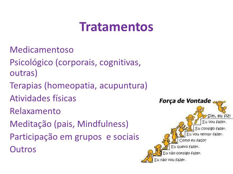 Tratamentos Medicamentoso Psicológico (corporais, cognitivas, outras)