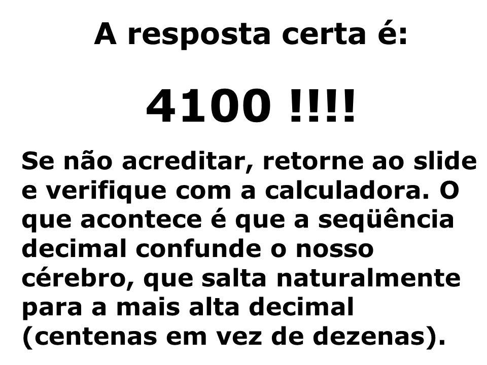 A resposta certa é:4100 !!!!
